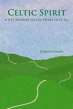 NEW Celtic Spirit: A Wee Journey to the Heart of It All by Jeanne Crane