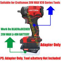 1PCS Craftsman V20 Tools Adapter Work with Black&Decker 20V MAX Li-Ion Batteries