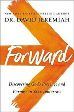 Forward : Discovering God's Presence and Purpose in Your Tomorrow, Hardcover .