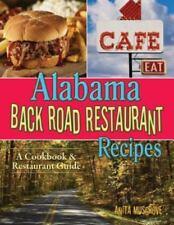 Alabama Back Road Restaurant Recipes: A Cookbook & Restaurant Guide (Paperback o