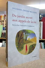 Du Jardin Secret Aux Appels De La Vie. Par Jacques Grand'Maison