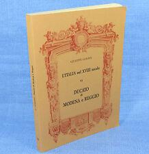 Giuseppe Gorani DUCATO DI MODENA e REGGIO - L'ITALIA nel XVIII secolo - VI 1987