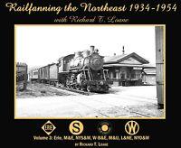 Railfanning in the NORTHEAST, 1934-1954, Vol. 3: Erie, M&E, L&NE, NYO&W (NEW)