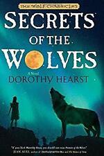 Secrets of the Wolves : A Novel by Hearst, Dorothy