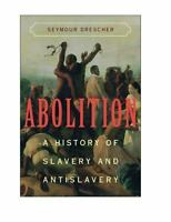 Abolition: A History Of Slavery And Antislavery: By Seymour Drescher