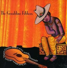 """The Geraldine Fibber - What Part of """"Get Thee Gone"""" Dont You Understand [New CD]"""