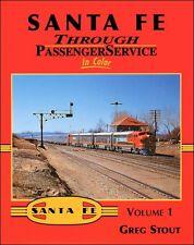 Santa Fe Through Passenger Service In Color Volume 1 / Railroad