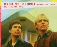 Kyau vs. Albert Not with you (2004, feat. Julie) [Maxi-CD]