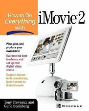How to Do Everything With Imovie 2 - Reveaux, Tony/ Steinberg, Gene
