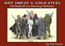 Hot Sweat And Cold Steel - The Book of 101 Fencing Cartoons