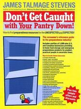 Don't Get Caught With Your Pantry Down!: When the Unexpected Happens!
