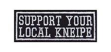 Support Your Local Kneipe Biker Heavy Rocker Patch Aufnäher Bügelbild Badge Bier