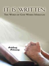 It Is Written: The Word of God Works Miracles by Adebiyi Adesuyi Paperback Book