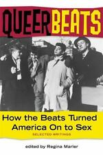 Queer Beats : How the Beats Turned America on to Sex (2004, Paperback)