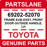 69202-52070 Toyota OEM Genuine FRAME SUB-ASSY, FRONT DOOR OUTSIDE HANDLE, LH