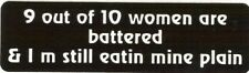 Motorcycle Sticker for Helmets or toolbox #173 9 out of 10 women are battered &