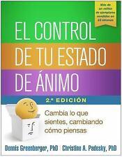El Control de Tu Estado de ánimo, Segunda Edición : Cambia lo Que Sientes,...