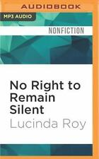 No Right to Remain Silent : What We've Learned from the Tragedy at Virginia...