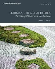 Learning the Art of Helping : Building Blocks and Techniques by Mark E. Young (2