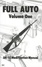NEW Full Auto, Volume 1: AR-15 Modification Manual (The Combat bookshelf)
