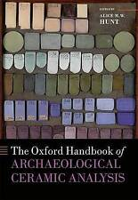 The Oxford Handbook of Archaeological Ceramic Analysis by Oxford University Press (Hardback, 2016)