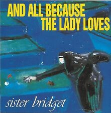AND ALL BECAUSE THE LADY LOVES / SISTER BRIDGET - CD