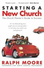 Starting a New Church: The Church Planter's Guide to Success, Moore, Ralph, Good