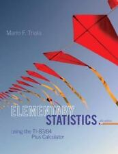 Elementary Statistics Using the TI-83/84 Plus Calculator by Mario F. Triola New