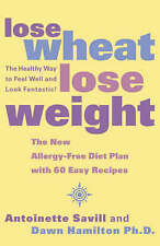 Lose Wheat, Lose Weight: The New Allergy-Free Diet Plan with 60 Recipes,ACCEPTAB