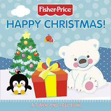 Fisher-Price - Happy Christmas! Touch and Feel Board Book