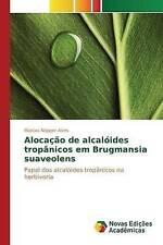 Alocação de alcalóides tropânicos em Brugmansia suaveolens: Papel dos alcalóides