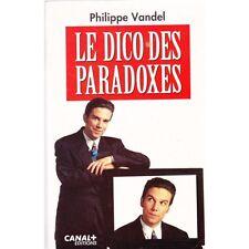 LE DICO DES PARADOXES / Philippe VANDEL canal+ éditions TTBE 1993 illustré