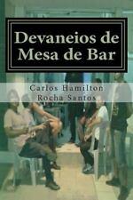 Devaneios de Mesa de Bar : Crônicas para Quem Não Leva a Vida a Sério by...