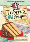 Everyday Cookbook Collection: Mom's Very Best Recipes Cookbook : 250 tried...