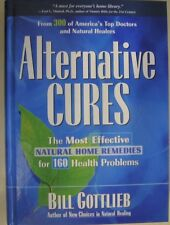 Alternative Cures: The Most Effective Natural Home Remedies for 180 Health Probl