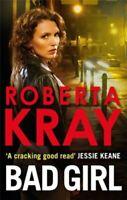 Bad Girl By Roberta Kray. 9780751549836