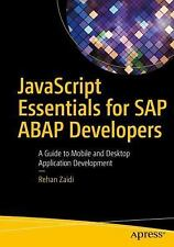 Javascript Essentials for SAP Abap Developers: a Guide to Mobile and Desktop...