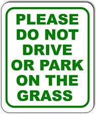 Please Do Not Drive Or Park On The Grass Metal Outdoor Sign Long Lasting