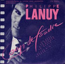PHILIPPE LANUY UN COUP DE FOUDRE M'A ECLATE LE COEUR /ELISA M'A QUITTE FRENCH 45