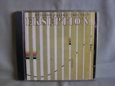 Ekseption- Beggar Julia´s Time Trip- Made in Brazil 2000 WIE NEU