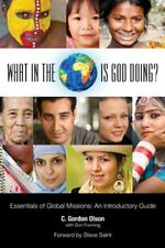 What in the World is God Doing?: An Introduction to World Missions by Olson,…