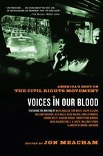 Voices in Our Blood : America's Best on the Civil Rights Movement by Jon...
