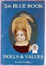 5th Blue Book Dolls & Values By Jan Foulke 1982