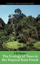 The Ecology of Trees in the Tropical Rain Forest (Cambridge Tropical Biology S..