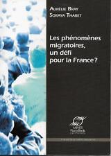 IMMIGRATION / LES PHENOMENES MIGRATOIRES UN DEFI POUR LA FRANCE ? A. BRAY