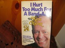 I HURT TOO MUCH FOR A BANDAID ~ Dr Ken Olson ~ Re: Physical & Emotional Pain NEW