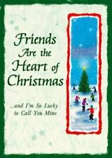 Friends Are the Heart of Christmas: And I'm So Lucky to Call You Mine (Hardback