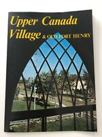 UPPER CANADA VILLAGE & OLD FORT HENRY Ontario Canada Info Book 1980