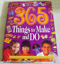 365 Things to Make & Do - Hundreds of Ideas for Hand-crafted Models, Toys, Games