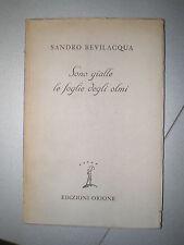 SONO GIALLE LE FOGLIE DEGLI OLMI, Sandro Bevilacqua, Ed. Orione, 1946, 1° ediz.
